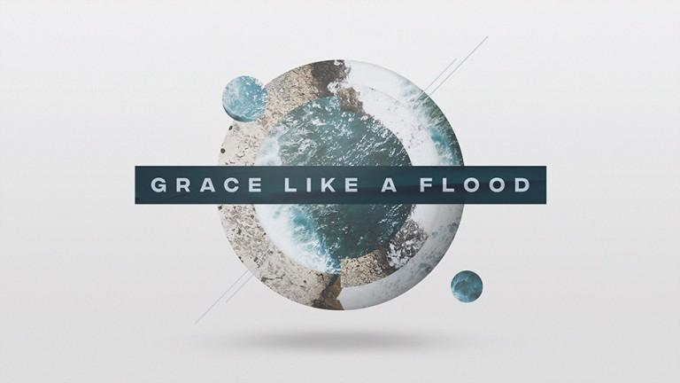 Grace-Like-A-Flood-Sermon-Series